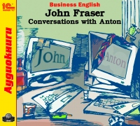 Business English. John Fraser. Conversations with Anton